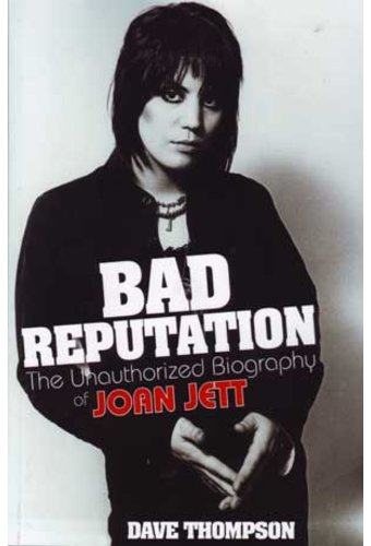 Joan Jett - Bad Reputation: The Unauthorized