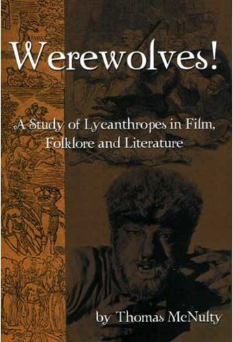 Werewolves! A Study of Lycanthropes in Film,