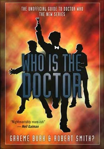 Who Is The Doctor: The Unofficial Guide to Doctor