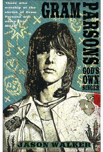 Gram Parsons - God's Own Singer