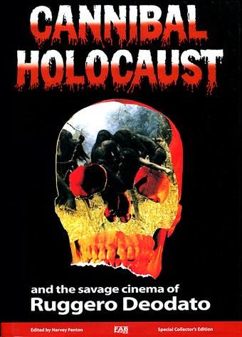 Cannibal Holocaust: The Savage Cinema of Ruggero