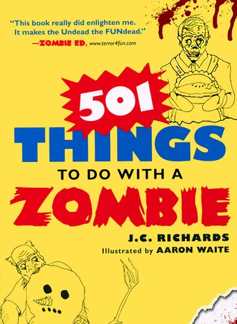 501 Things to Do with a Zombie