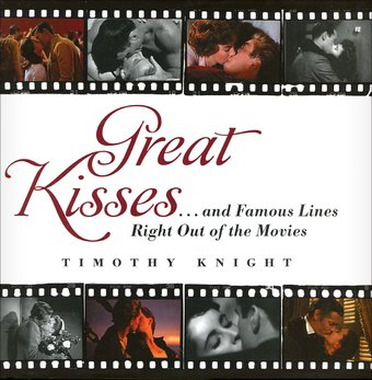 Great Kisses...and Famous Lines Right Out of the