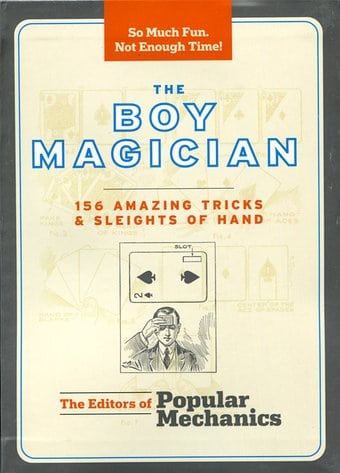 The Boy Magician: 156 Amazing Tricks & Sleights