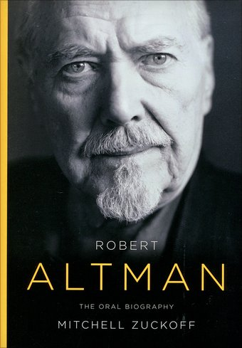 Robert Altman - The Oral Biography