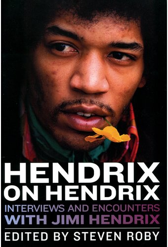 Jimi Hendrix - Hendrix on Hendrix: Interviews and