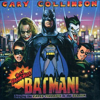 Batman - Holy Franchise, Batman!: Bringing the