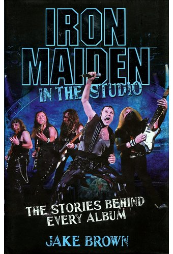 Iron Maiden - In the Studio: The Stories Behind