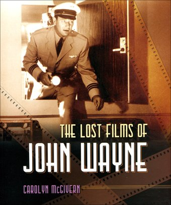 John Wayne - The Lost Films of John Wayne