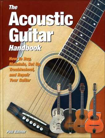 Guitars - Acoustic Guitar Handbook: How to Buy,