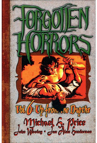 Forgotten Horrors 6: Up from the Depths
