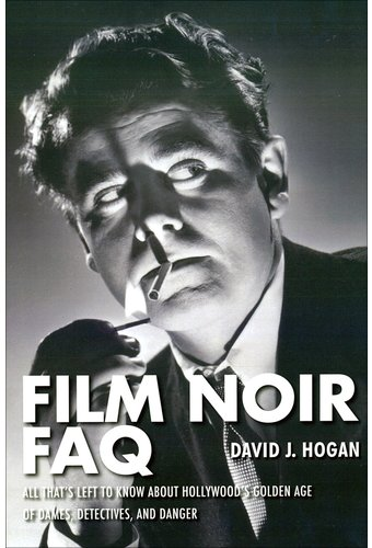Film Noir FAQ: All That's Left to Know About