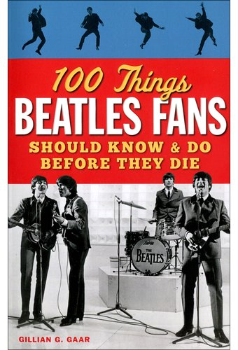 The Beatles - 100 Things Beatles Fans Should Know