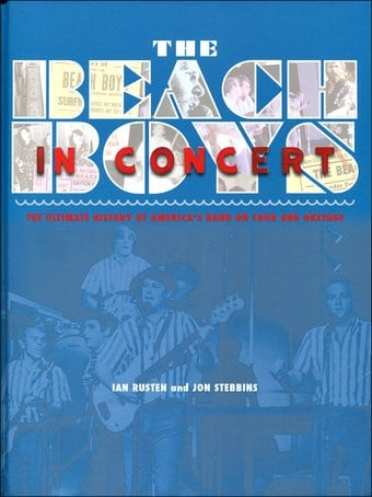 The Beach Boys in Concert: The Complete History