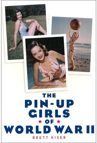 The Pin-Up Girls of World War II