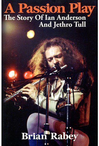 Jethro Tull - A Passion Play: The Story Of Ian
