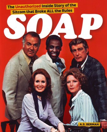 Soap: The Unauthorized Inside Story of the Sitcom