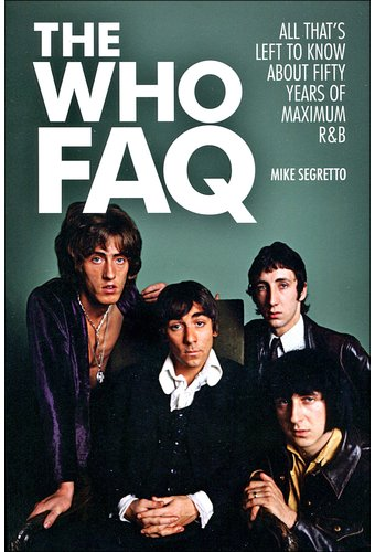 The Who FAQ: All That's Left to Know About Fifty