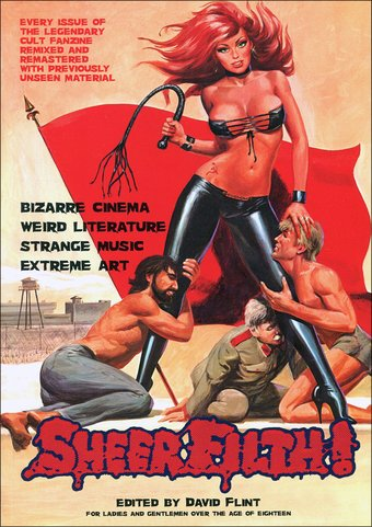 Sheer Filth!: Bizarre Cinema, Weird Literature,