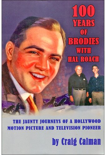 Hal Roach - 100 Years of Brodies with Hal Roach: