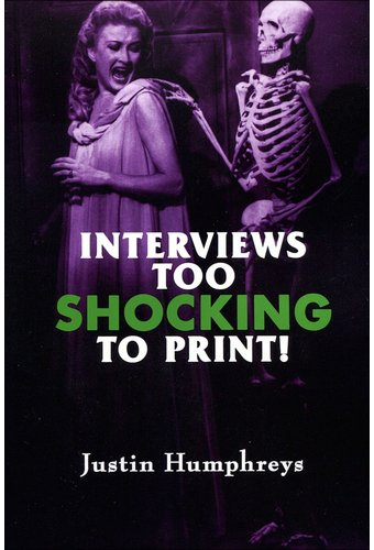 Interviews Too Shocking To Print!