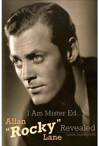 "Allan Lane - I Am Mister Ed...Allan ""Rocky"" Lane"