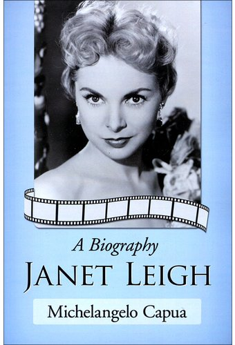 Janet Leigh - A Biography