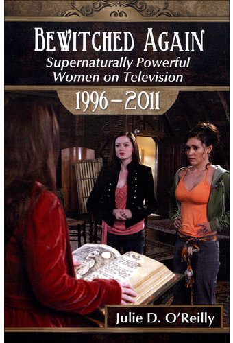 Bewitched Again: Supernaturally Powerful Women on