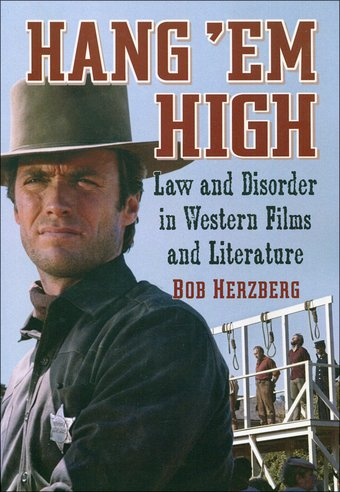 Hang 'Em High: Law and Disorder in Western Films