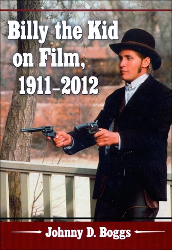 Billy the Kid on Film, 1911-2012