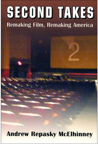 Second Takes: Remaking Film, Remaking America