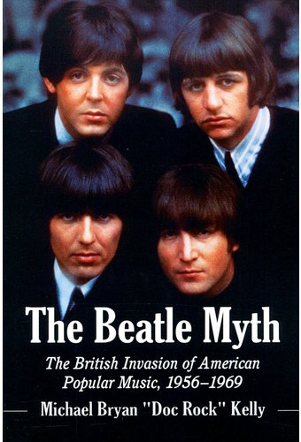 The Beatles - The Beatle Myth: The British