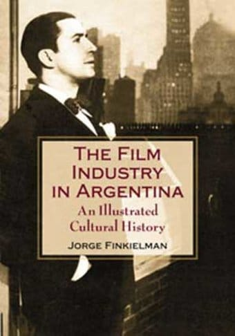 Film Industry In Argentina - An Illustrated
