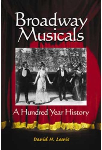 Broadway Musicals - A Hundred Year History