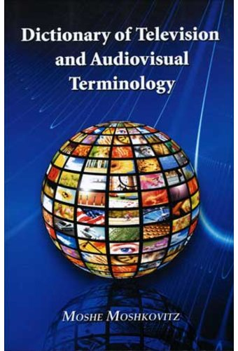 Dictionary of Television And Audiovisual
