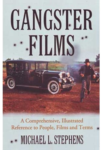 Gangster Films - A Comprehensive, Illustrated