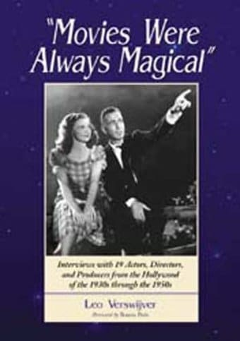 Movies Were Always Magical: Interviews with 19