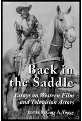Back In The Saddle - Essays On Western Film And