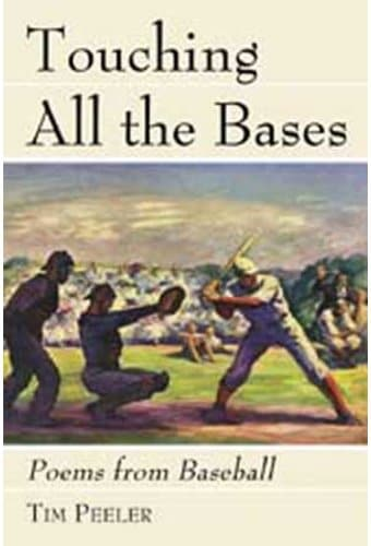 Baseball - Touching All The Bases: Poems From