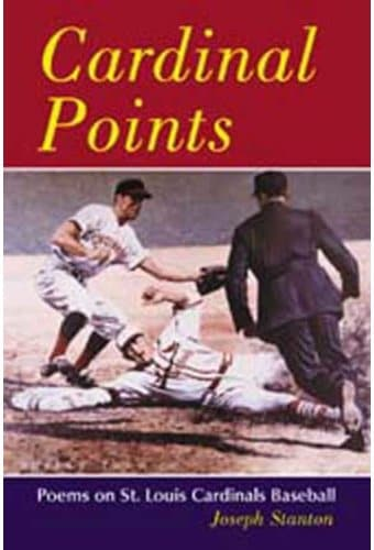 Cardinal Points: Poems on St. Louis Cardinals