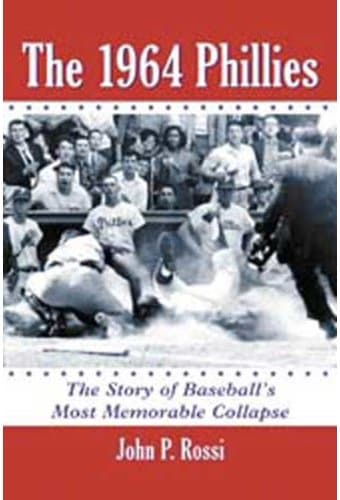 Baseball - The 1964 Phillies: The Story of