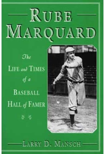 Rube Marquard: The Life and Times of a Baseball