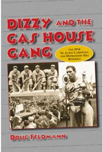 Dizzy And The Gas House Gang: The 1934 St. Louis