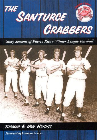Baseball - The Santurce Crabbers: Sixty Seasons