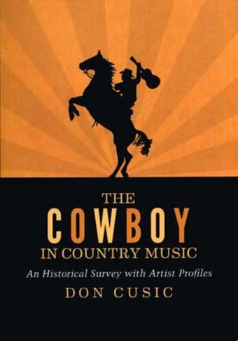The Cowboy in Country Music: An Historical Survey