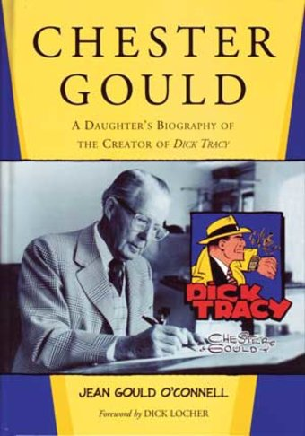 Dick Tracy - Chester Gould: A Daughter's