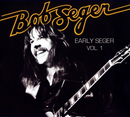 Early Seger Volume 1