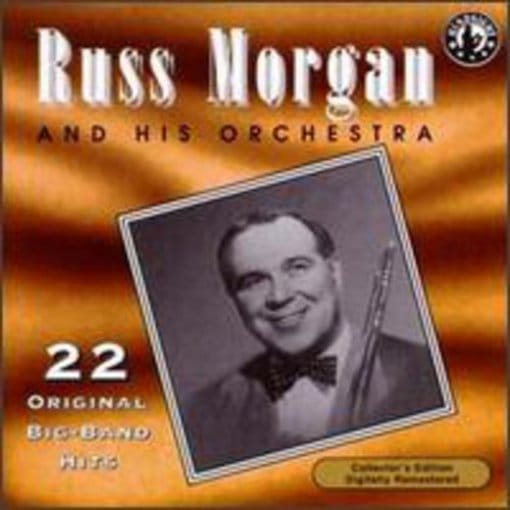 Russ Morgan & His Orchestra Play 22 Original Big