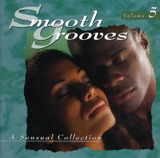 Smooth Grooves: A Sensual Collection, Volume 5