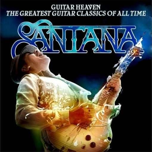 Guitar Heaven: Santana Performs the Greatest